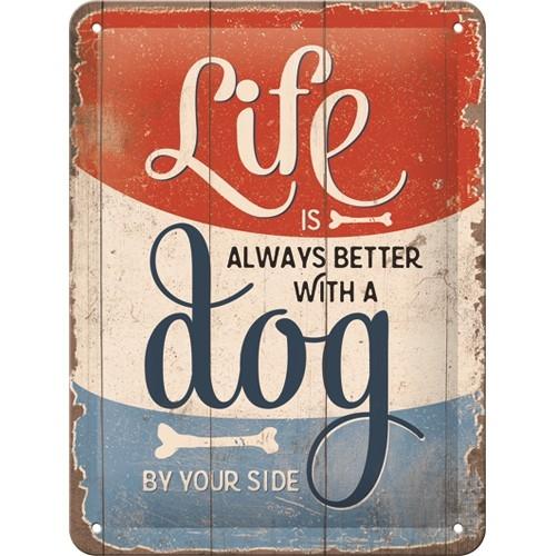 tin sign pfotenschild - life is better with a dog